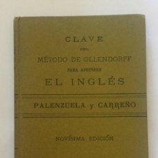 Libros antiguos: CLAVE DEL MÉTODO DE OLLENDORFF PARA APRENDER INGLÉS - PALENZUELA Y CARREÑO - NUEVA YORK 1904. Lote 200785373