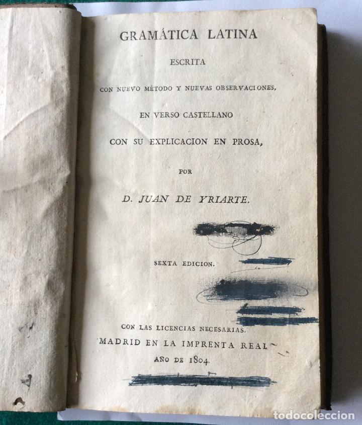 Libros antiguos: GRAMÁTICA LATINA POR D.JUAN DE YRIARTE ,IMPRENTA REAL 1804 - Foto 2 - 201515266