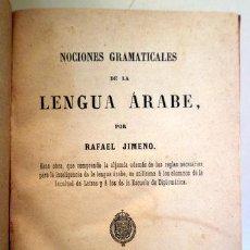 Libros antiguos: JIMENO, RAFAEL - NOCIONES GRAMATICALES DE LA LENGUA ÁRABE - MADRID 1864. Lote 201826173