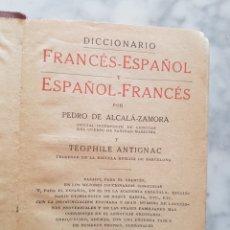Libros antiguos: DICCIONARIO FRANCÉS ESPAÑOL POR PEDRO DE ALCALÁ ZAMORA Y TEOPHILE ANTIGNAC 1936 E. RAMÓN SOPENA. Lote 202858988