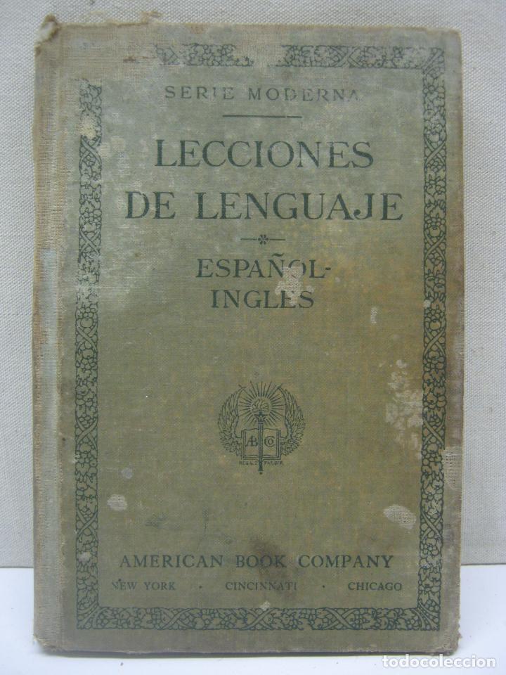 1886 LECCIONES DEL LENGUAJE ESPAÑOL - INGLES AMERICAN BOOK CAMPANY NEW YORK CINCINNATI CHICAGO 1ª ED (Libros Antiguos, Raros y Curiosos - Cursos de Idiomas)