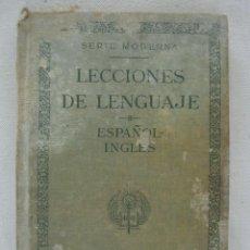 Libros antiguos: 1886 LECCIONES DEL LENGUAJE ESPAÑOL - INGLES AMERICAN BOOK CAMPANY NEW YORK CINCINNATI CHICAGO 1ª ED. Lote 204471238