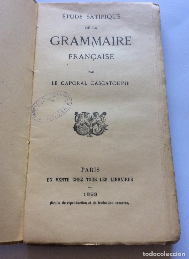 Libros antiguos: ÉTUDE SATIRIQUE DE LA GRAMMAIRE FRANÇAISE PAR LE CAPORAL BALTHAZAR CASCATONPIF 1893 - Foto 2 - 205011595