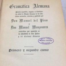 Libros antiguos: GRAMATICA ALEMANA. MANUEL DEL PINO & MANUEL MANZANARES. PRIMERO Y SEGUNDO CURSO 1927. Lote 205024398