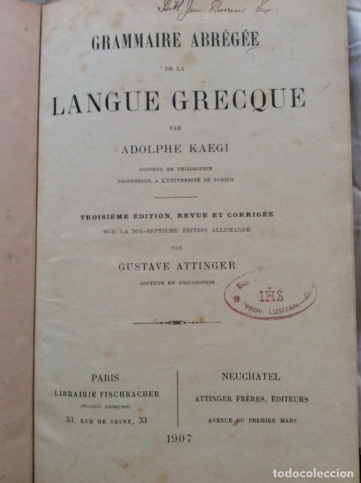 GRAMMAIRE ABRÉGÉE DE LA LANGUE GRECQUE, POR ADOLPHE KAEGI, 1907, 3.ª EDICIÓN. (Libros Antiguos, Raros y Curiosos - Cursos de Idiomas)