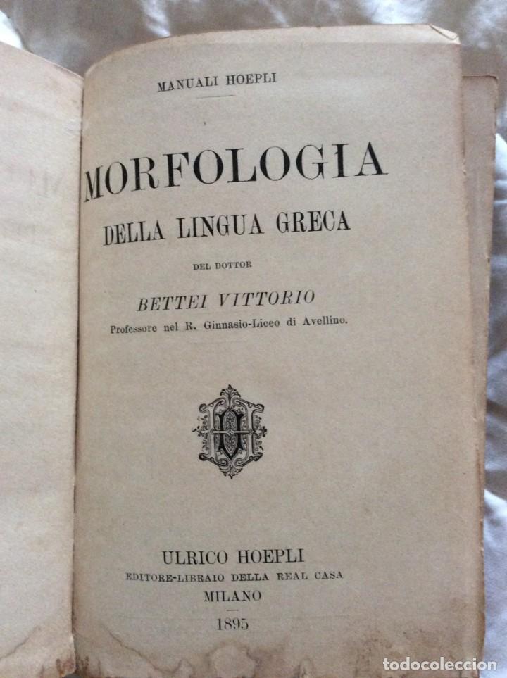 MANUALI HOEPLI. MORFOLOGIA DELLA LINGUA GRECA DEL DOUTOR BETTEI VITTORIO 1895. (Libros Antiguos, Raros y Curiosos - Cursos de Idiomas)