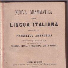 Libros antiguos: FRANCESCO AMBROSOLI: NUOVA GRAMMATICA DELLA LINGUA ITALIANA.MILANO, 1870. Lote 206163902