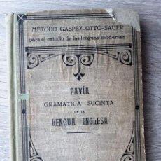 Libros antiguos: PAVIA GRAMATICA SUCINTA DE LA LENGUA INGLESA, JULIO GROOS HEIDELBERG, METODO GASPEY. Lote 206953663