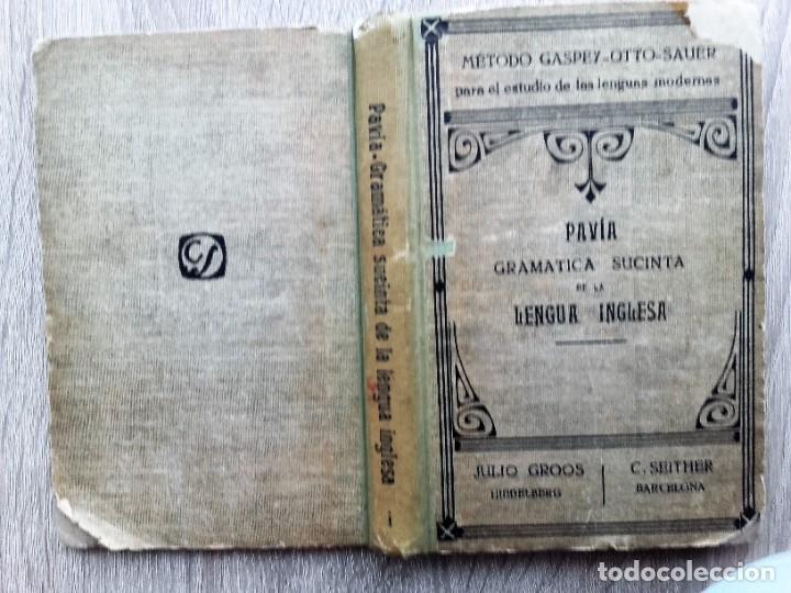 Libros antiguos: PAVIA GRAMATICA SUCINTA DE LA LENGUA INGLESA, JULIO GROOS HEIDELBERG, METODO GASPEY - Foto 3 - 206953663