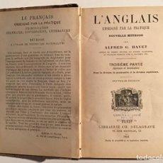 Libri antichi: L'ANGLAIS ENSEIGNÉ PAR LA PRATIQUE. NOUVELLE MÉTHODE. ALFRED G. HAVET. 1891. Lote 207366385