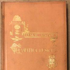 Libros antiguos: EUSKAL - IZKINDEA, GRAMÁTICA EÚSKARA POR RESURRECCIÓN MARÍA DE AZKUE. 1891 TIPOGRAFÍA DE JOSÉ. Lote 208063468