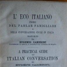 Libros antiguos: L'ECO ITALIANO. LONDON, 1890. RARO MANUAL DE CONVERSACIÓN ITALIANO. Lote 208318501