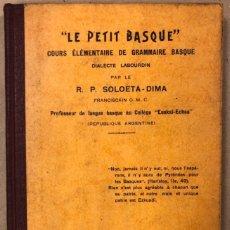 Libros antiguos: LE PETIT BASQUE. R.P. SOLAETA. VINCENTY BOSSIO & CIA 1913. COURS ÉLÉMENTAIRE DE GRAMMAIRE BASQUE. Lote 208322798