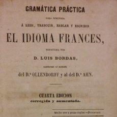 Libros antiguos: GRAMÁTICA PRÁCTICA PARA APRENDER EL IDIOMA FRANCÉS, LUIS BORDAS, BARCELONA, 1865. Lote 208413870