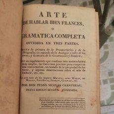 Libros antiguos: ARTE DE HABLAR BIEN FRANCES GRAMATICA COMPLETA DIVIDA EN TRES PARTES. Lote 208950055