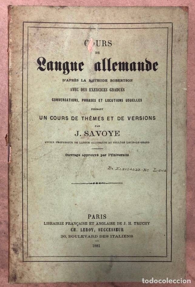 COURS DE LANGUE ALLEMNADE. PAR J. SAVOYE. LIBRAIRE POUR LES LANGUES ÉTRANGÉRES 1873. (Libros Antiguos, Raros y Curiosos - Cursos de Idiomas)
