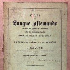 Libros antiguos: COURS DE LANGUE ALLEMNADE. PAR J. SAVOYE. LIBRAIRE POUR LES LANGUES ÉTRANGÉRES 1873.. Lote 209071991