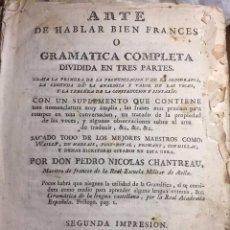 Libros antiguos: ARTE DE HABLAR BUEN FRANCES PEDRO NICOLAS CHANTREAU. 2ª EDICION. MADRID. SANCHA.. Lote 209150583
