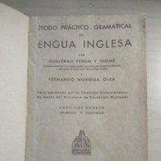 Libros antiguos: METODO PRACTICO-GRAMATICAL DE LENGUA INGLESA CURSOS PRIMERO Y SEGUNDO - PERRIN Y NORIEGA 1941. Lote 211894510