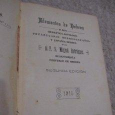 Libros antiguos: ELEMENTOS DE HEBREO, POR MIGUEL RODRÍGUEZ, 2ª ED. 1915. Lote 214156896