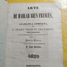 Libros antiguos: ARTE DE HABLAR BIEN FRANCES, GRAMATICA COMPLETA, D. PEDRO NICOLAS, PYMY 19. Lote 217351782