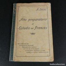 Libros antiguos: AÑO PREPARATORIO AL ESTUDIO DEL FRANCÉS POR ALPHONSE PERRIER 1918. Lote 217986262