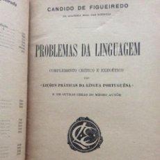 Libros antiguos: PROBLEMAS DA LINGUAGEM - CANDIDO DE FIGUEIREDO, 1905. 1.ª EDICIÓN. EN PORTUGUÉS.. Lote 218595267
