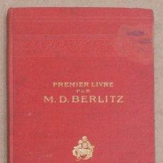 Libros antiguos: PREMIER LIVRE POUR L'ENSEIGNEMENT DES LANGUES MODERNES. M. D. BERLITZ. 1904.. Lote 221593231