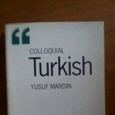 Libros antiguos: COLLOQUIAL TURKISH. YUSUF MARDIN. EDIT.: ROUTLEDGE.. Lote 221679396