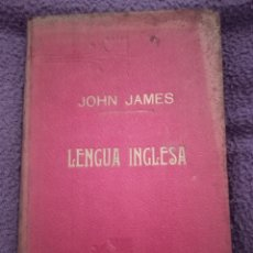 Libros antiguos: LENGUA INGLESA JOHN JAMES 1910. Lote 222294795