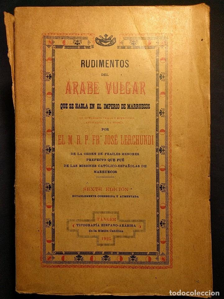 RUDIMENTOS DEL ÁRABE VULGAR. IMPERIO DE MARRUECOS. JOSÉ LERCHUNDI. TÁNGER. 1925. (Libros Antiguos, Raros y Curiosos - Cursos de Idiomas)