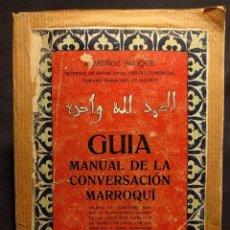 Libros antiguos: GUÍA MANUAL DE LA CONVERSACIÓN MARROQUÍ. A. MUÑOZ BOSQUE. MADRID. 1914.. Lote 222448241