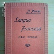 Libros antiguos: LENGUA FRANCESA CURSO SUPERIOR - METODO PERRIER - 1940 ( LIBRO ESCOLAR ). Lote 222062785
