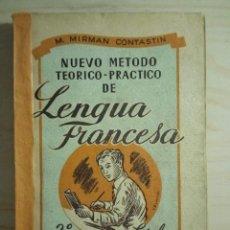 Libros antiguos: NUEVO MÉTODO TEÓRICO-PRÁCTICO DE LENGUA FRANCESA. MARIO MIRMÁN CONSTANTIN. Lote 222063538