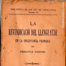 Libros antiguos: SEBASTIÁ FARNÉS : REIVINDICACIÓ DEL LLENGUATJE EN LA ENSENYANSA PRIMARIA (PUIGVENTÓS, 1891) CATALÀ. Lote 224093493