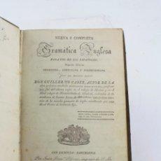 Libros antiguos: NUEVA Y COMPLETA GRAMÁTICA INGLESA, 1827, GUILLERMO CASEY, IMP. JUAN FRAN PIFERRER, BARCELONA.. Lote 224854913
