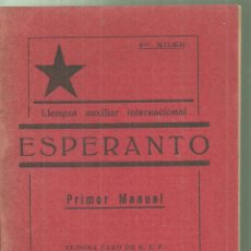 Libros antiguos: 4179.-ESPERANTO PRIMER MANUAL DE LA LLENGUA AUXILIAR INTERNACIONAL-BARCELONA 1930. Lote 225550337