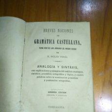 Libros antiguos: BREVES NOCIONES DE GRAMÁTICA CASTELLANA MOLES TERES ANALOGÍA Y SINTAXIS SEGUNDA EDICIÓN 1879 TARRAGO. Lote 226284475