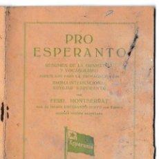 Libros antiguos: T - PRO ESPERANTO - RESUMEN GRAMÁTICA Y VOCABULARIO - FERD. MONTSERRAT - 1929 BARCELONA. Lote 228125245