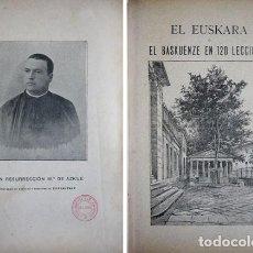 Libros antiguos: AZKUE, RESURRECCIÓN Mª DE. EL EUSKARA Ó EL BASKUENZE EN 120 LECCIONES. S.A. (1897).. Lote 228312445