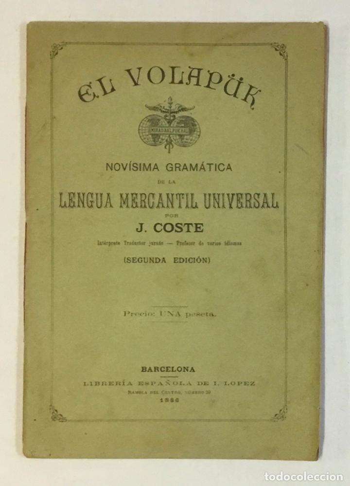 EL VOLAPÜK. NOVÍSIMA GRAMÁTICA DE LA LENGUA MERCANTIL UNIVERSAL. - COSTE, J. (Libros Antiguos, Raros y Curiosos - Cursos de Idiomas)