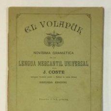 Libros antiguos: EL VOLAPÜK. NOVÍSIMA GRAMÁTICA DE LA LENGUA MERCANTIL UNIVERSAL. - COSTE, J.. Lote 230694795