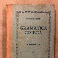 Libros antiguos: GRAMÁTICA GRIEGA (TEÓRICO-PRÁCTICA). BLAS GOÑI, PRESBÍTERO. 1931 TALLERES TIPOGRÁFICOS LA ACCIÓN SOC. Lote 234938215