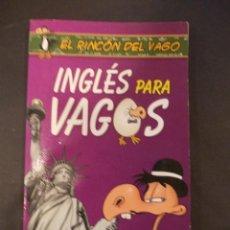 Libros antiguos: LIBRO INGLES PARA VAGOS . EL RINCÓN DEL VAGO 2007 ESPASA. Lote 235103255