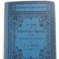 Libros antiguos: POESTION, J. C. (JOSEF CALASANZ) DIE KUNST DIE SCHWEDISCHE SPRACHE, CERCA DE 1900. Lote 235235200