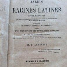 Libros antiguos: JARDIN DES RACINES LATINES, ÉTUDE RAISONNÉE DES RAPPORTS...M. LAROUSSE, 1875. MUY ESCASO. Lote 235313050