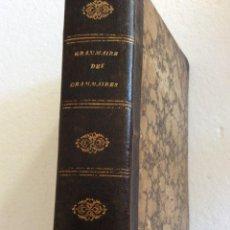 Libros antiguos: GRAMMAIRE DES GRAMMAIRES : OU ANALYSE RAISONEE DES MEILLEURS TRAITES SUR LA LANGUE FRANÇAISE. Lote 235507490