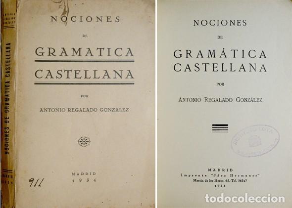 REGALADO GONZÁLEZ, ANTONIO. NOCIONES DE GRAMÁTICA CASTELLANA. 1934. (Libros Antiguos, Raros y Curiosos - Cursos de Idiomas)
