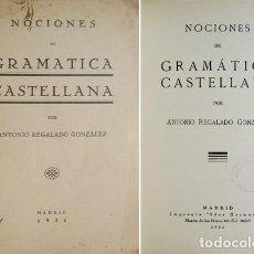 Libros antiguos: REGALADO GONZÁLEZ, ANTONIO. NOCIONES DE GRAMÁTICA CASTELLANA. 1934.. Lote 236626740