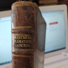 Libros antiguos: ARTE DE HABLAR BIEN FRANCÉS, DE PEDRO CHANTREAU, IMPRENTA DE SANCHA, MADRID, 1804.. Lote 242058370